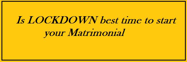 Lockdown – best time to start your matrimonial business